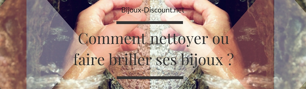 comment nettoyer ou faire briller ses bijoux bijoux discount blog. Black Bedroom Furniture Sets. Home Design Ideas